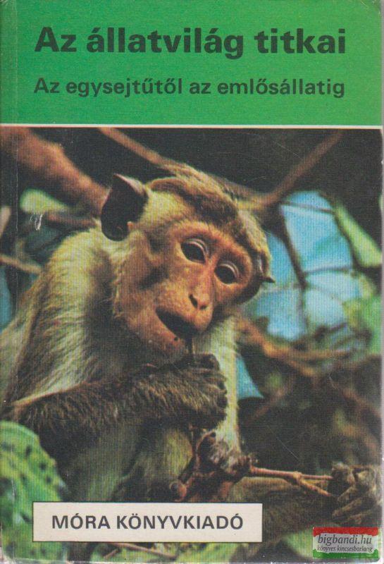 Az állatvilág titkai - Az egysejtűtől az emlősállatig