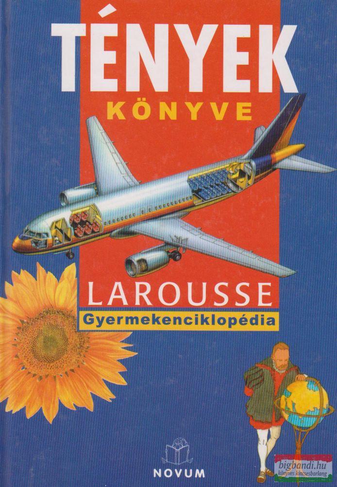 Tények könyve - Larousse Gyermekenciklopédia
