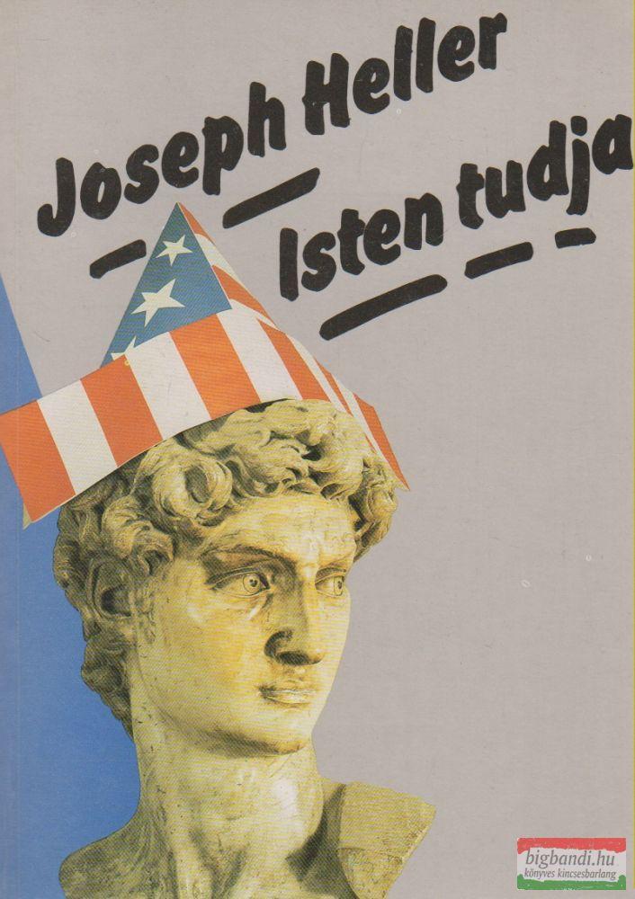 Joseph Heller - Isten tudja