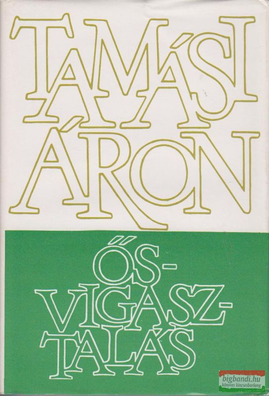 Tamási Áron - Ősvígasztalás