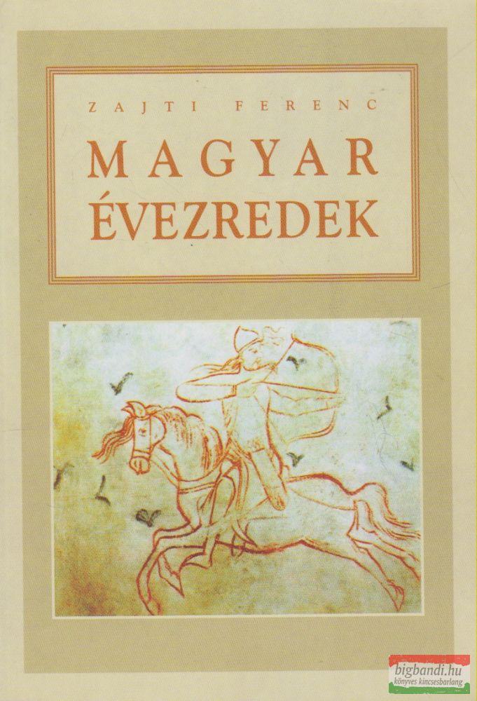 Zajti Ferenc - Magyar évezredek
