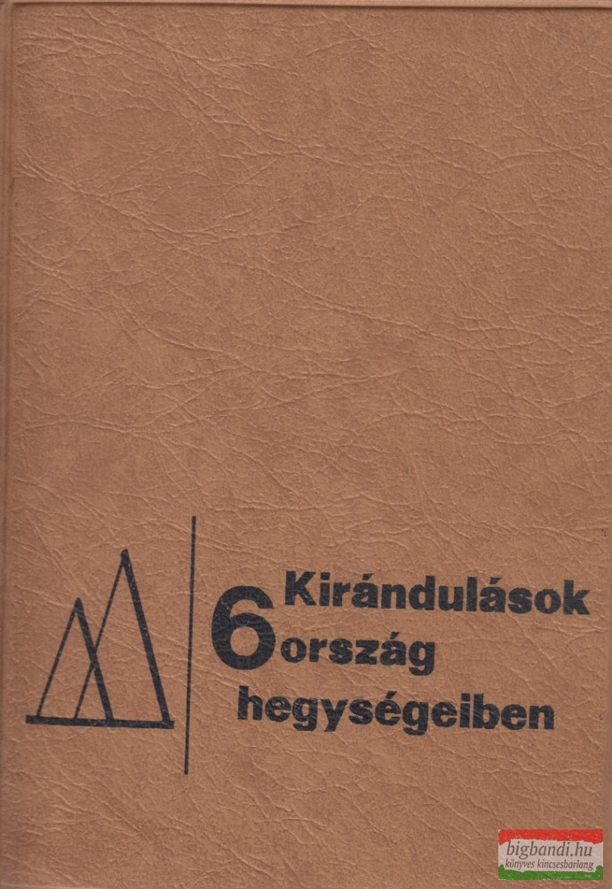 Endrődi Lajos szerk. - Kirándulások 6 ország hegységeiben