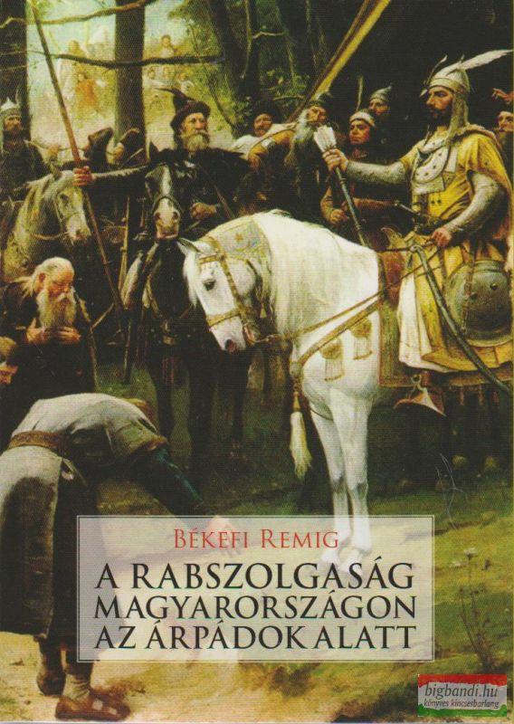 A rabszolgaság Magyarországon az Árpádok alatt