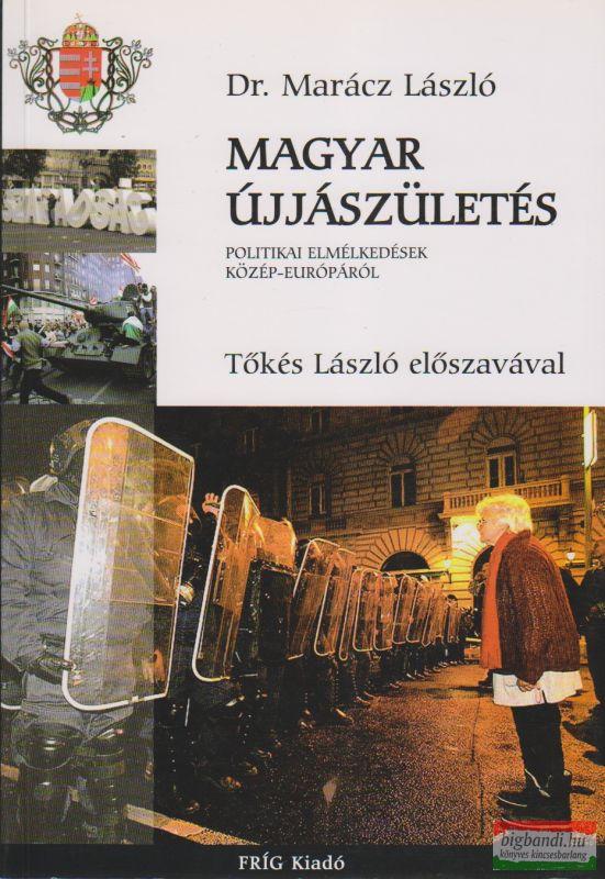 Dr. Marácz László - Magyar újjászületés