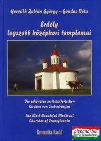 Gondos Béla, Horváth Zoltán György - Erdély legszebb középkori templomai