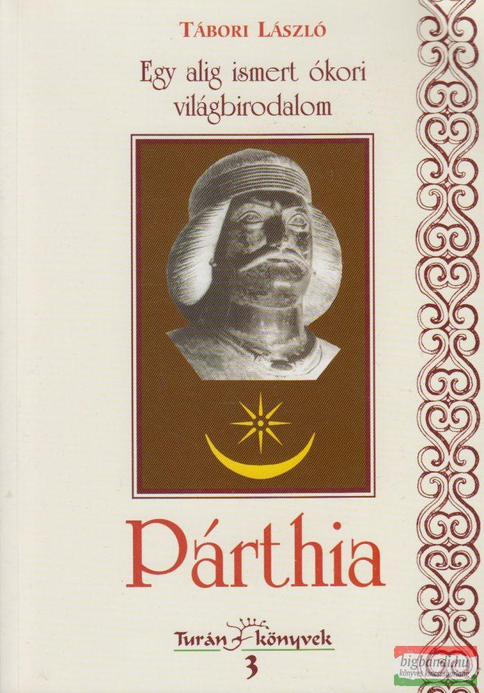 Egy alig ismert ókori világbirodalom: Párthia