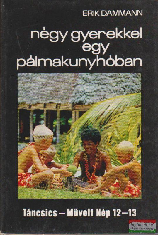 Négy gyerekkel egy pálmakunyhóban