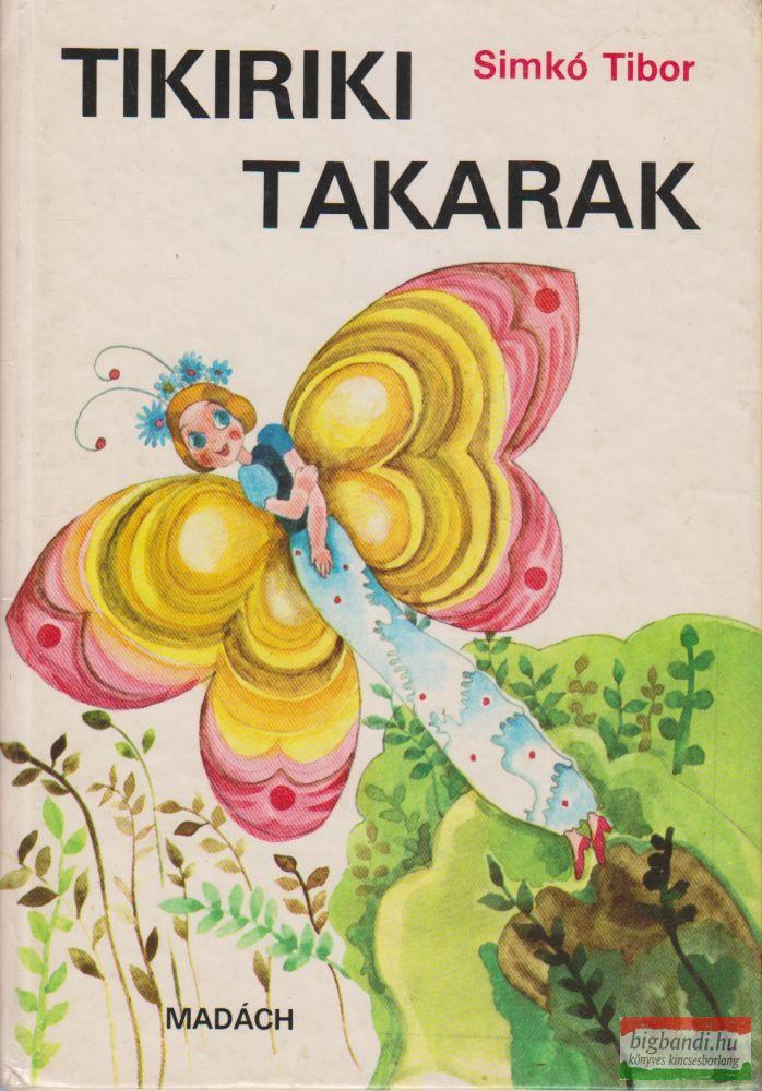 Simkó Tibor - Tikirikitakarak
