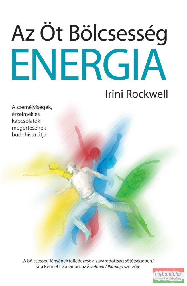 Irini Rockwell - Az Öt Bölcsesség Energia