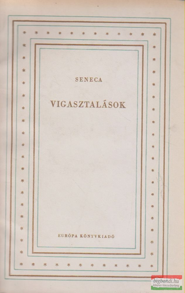 Lucius Annaeus Seneca - Vigasztalások