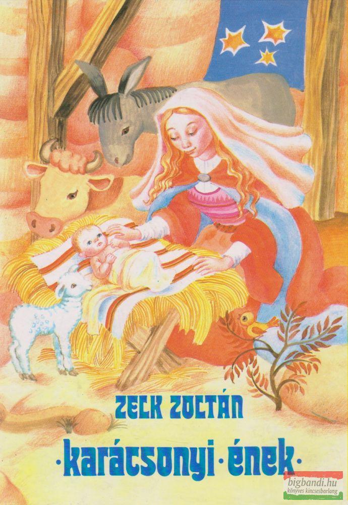 Zelk Zoltán - Karácsonyi ének