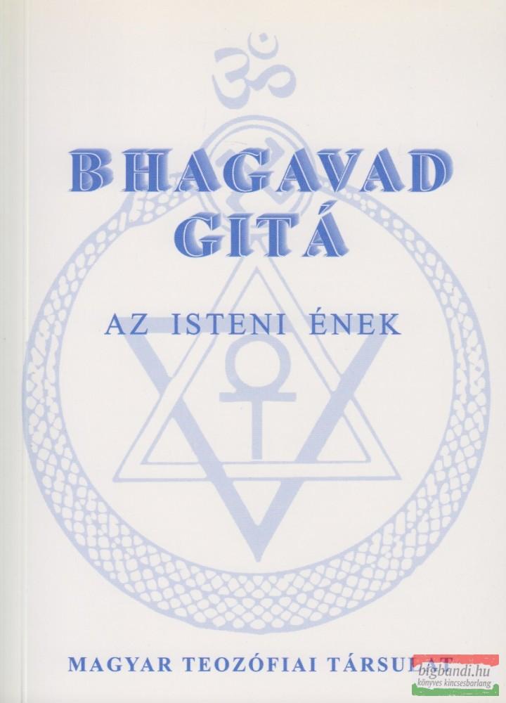 Bhagavad Gita - az Isteni Ének fordította: Gömöryné Maróthy Margit