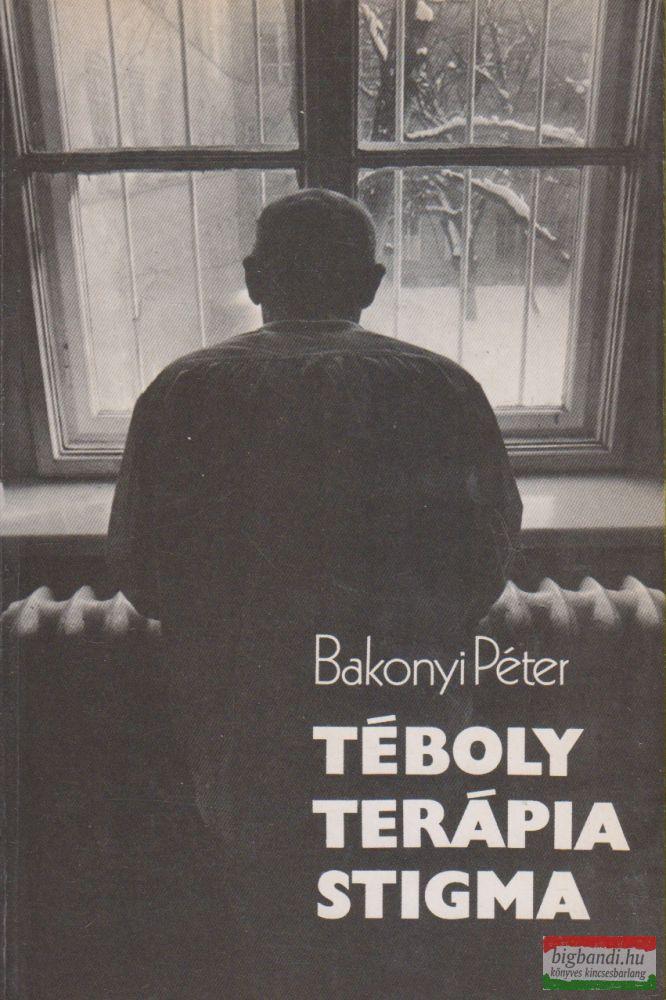 Bakonyi Péter - Téboly - Terápia - Stigma
