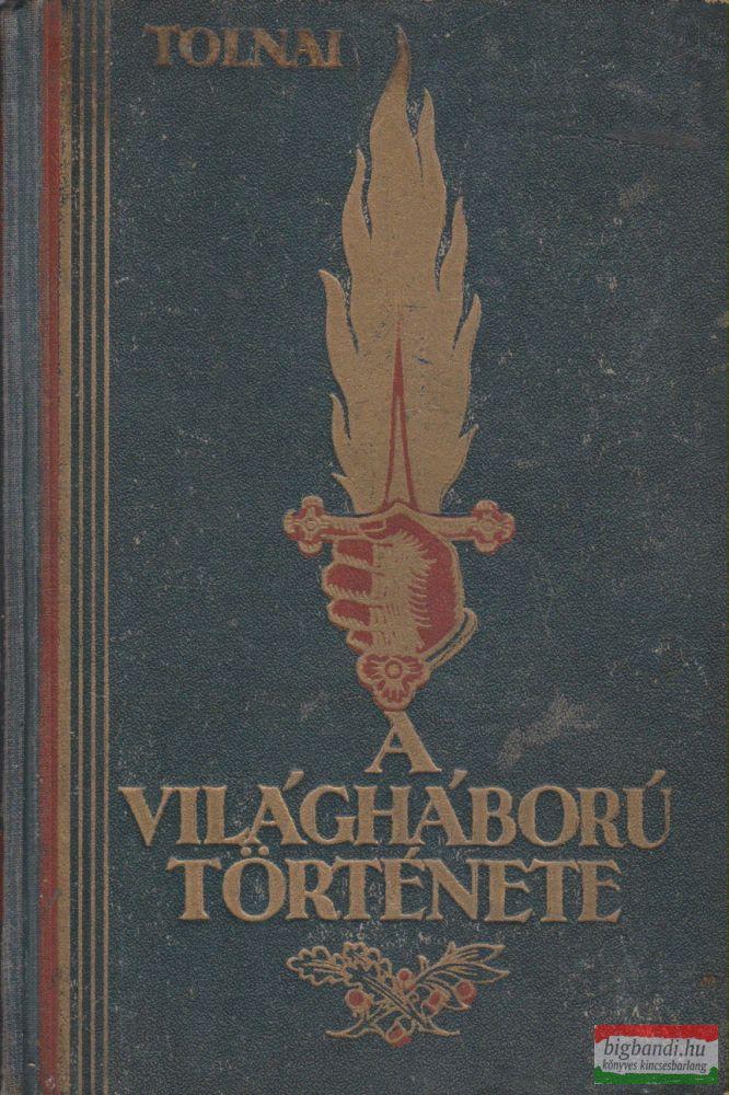 Tolnai - A világháború története II.