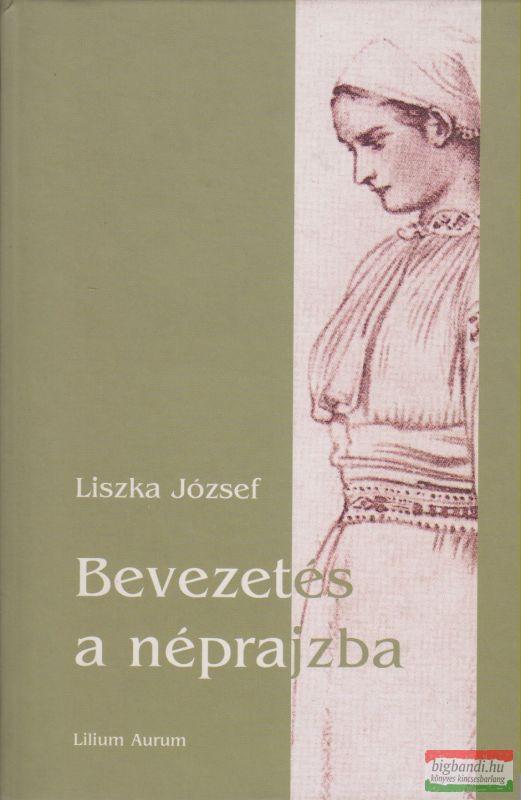 Liszka József - Bevezetés a néprajzba