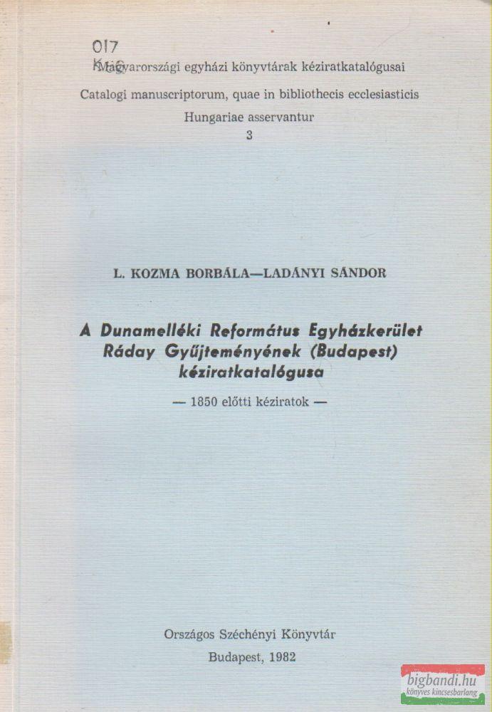 A Dunamelléki Református Egyházkerület Ráday Gyűjteményének (Budapest) kéziratkatalógusa