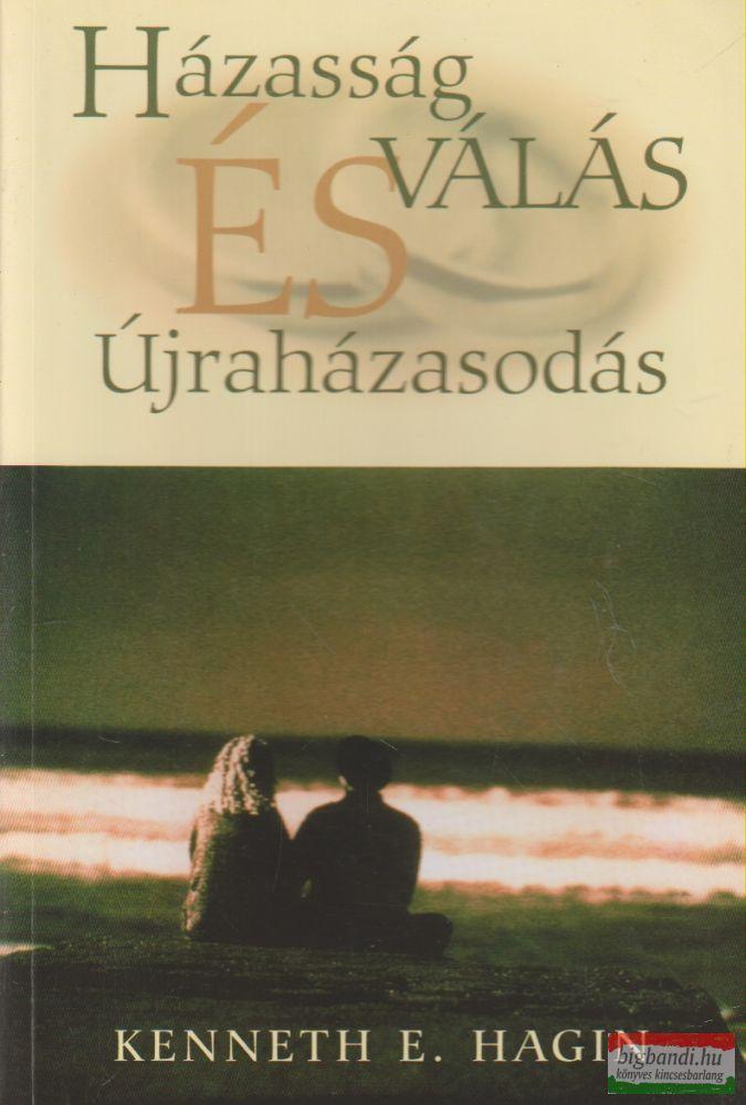 Kenneth E. Hagin - Házasság, válás és újraházasodás