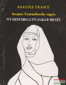 Jacques Tournebroche vagyis Nyársforgató Jakab meséi