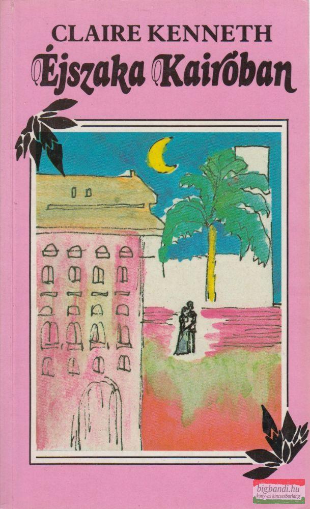 Claire Kenneth - Éjszaka Kairóban