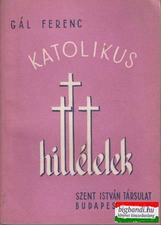 Gál Ferenc - Katolikus hittételek