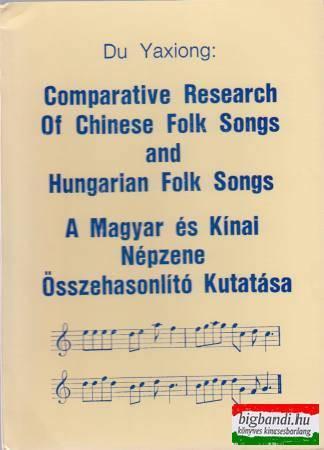 A magyar és a kínai népzene összehasonlító kutatása (magyar-angol)