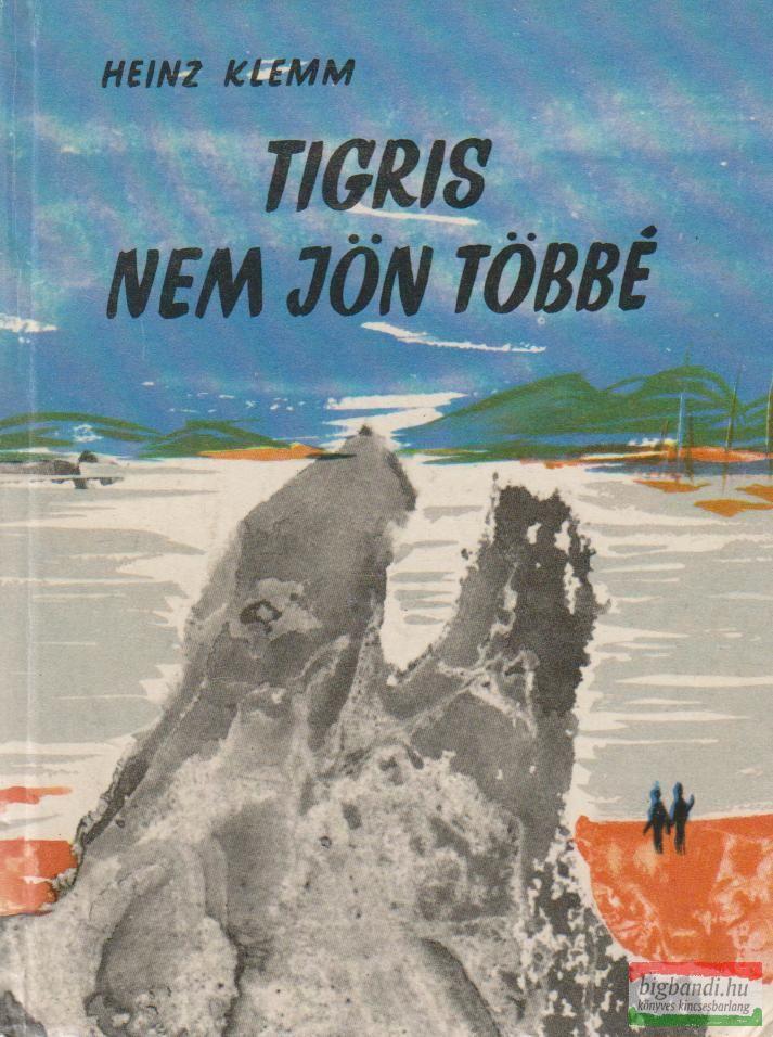 Tigris nem jön többé