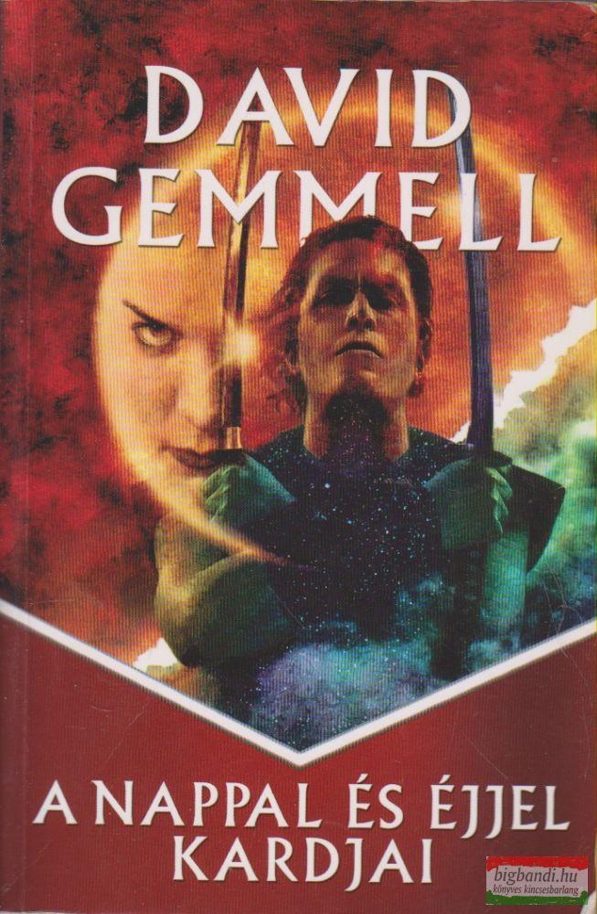 David Gemmell - A Nappal és Éjjel kardjai