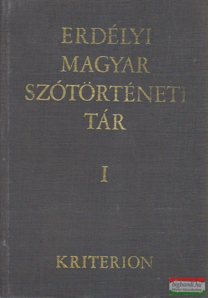 Szabó T. Attila - Erdélyi magyar szótörténeti tár I. kötet
