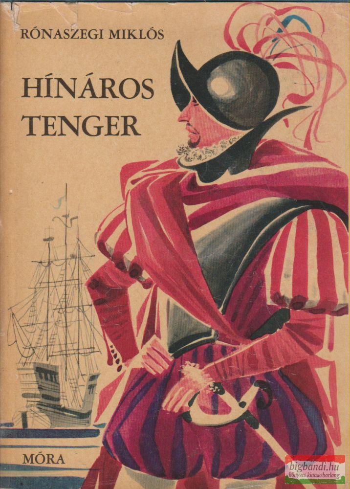 Rónaszegi Miklós - Hínáros tenger - Kolumbusz első útjának regénye