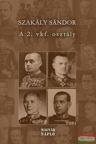 A 2. vkf. Osztály - Tanulmányok a magyar katonai hírszerzés és kémelhárítás történetéből 1918-1945