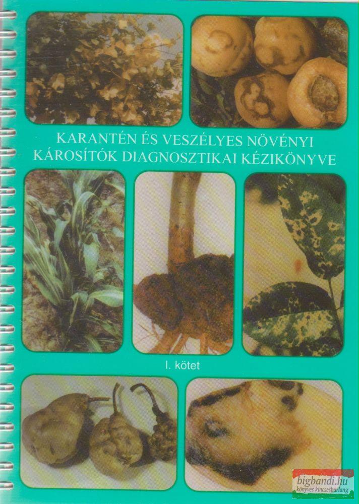 Karantén és veszélyes növényi károsítók diagnosztikai kézikönyve I-IV.