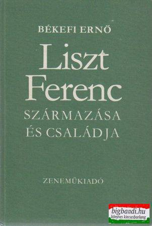 Liszt Ferenc származása és családja