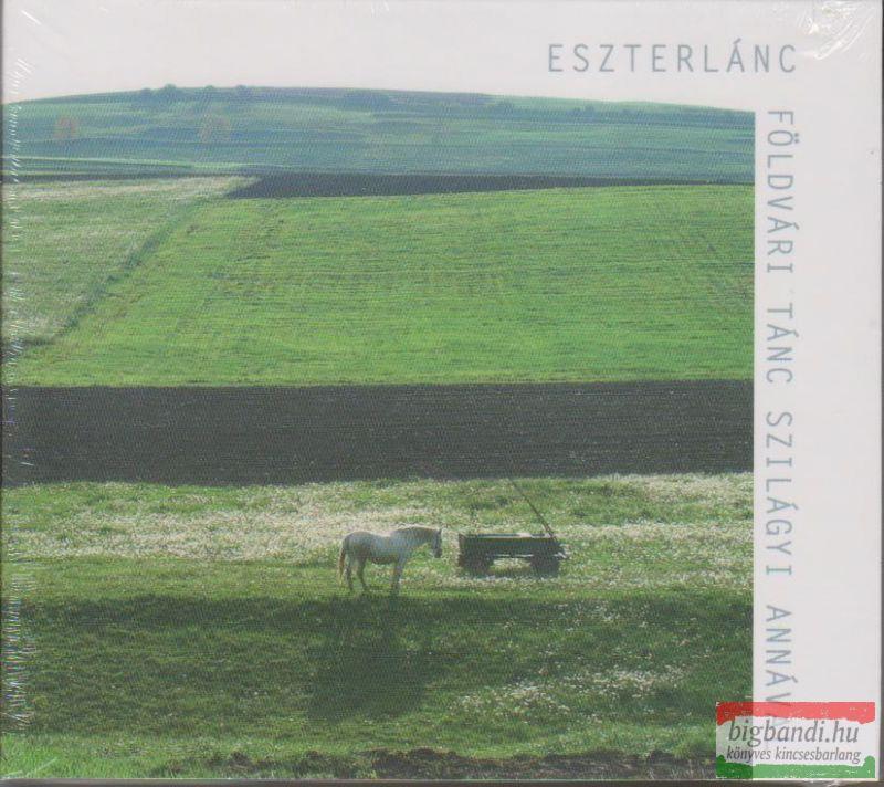 Eszterlánc: Földvári tánc Szilágyi Annával CD