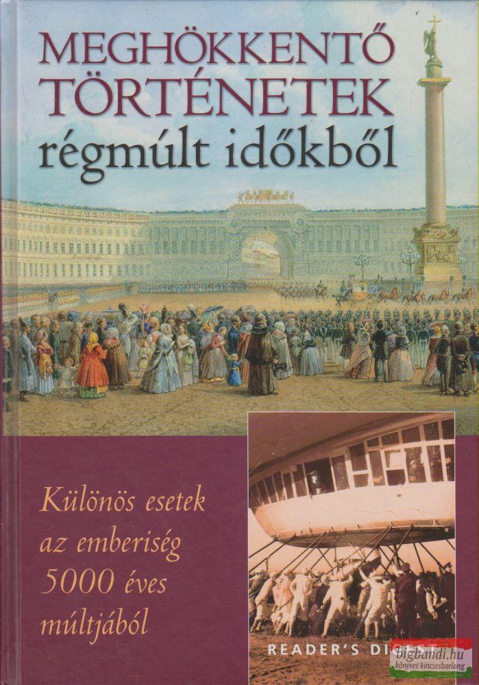 Reviczky Béla szerk. - Meghökkentő történetek régmúlt időkből