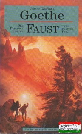Faust - der Tragödie - Erster und Zweiter Teil