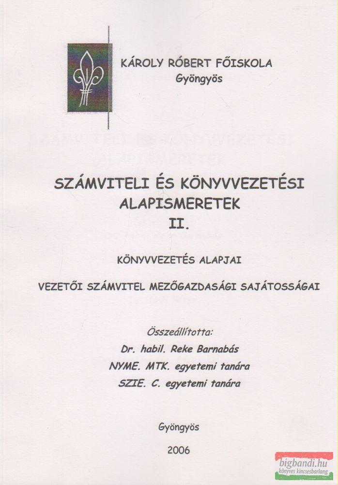 Reke Barnabás - Számviteli és könyvvezetési alapismeretek II.