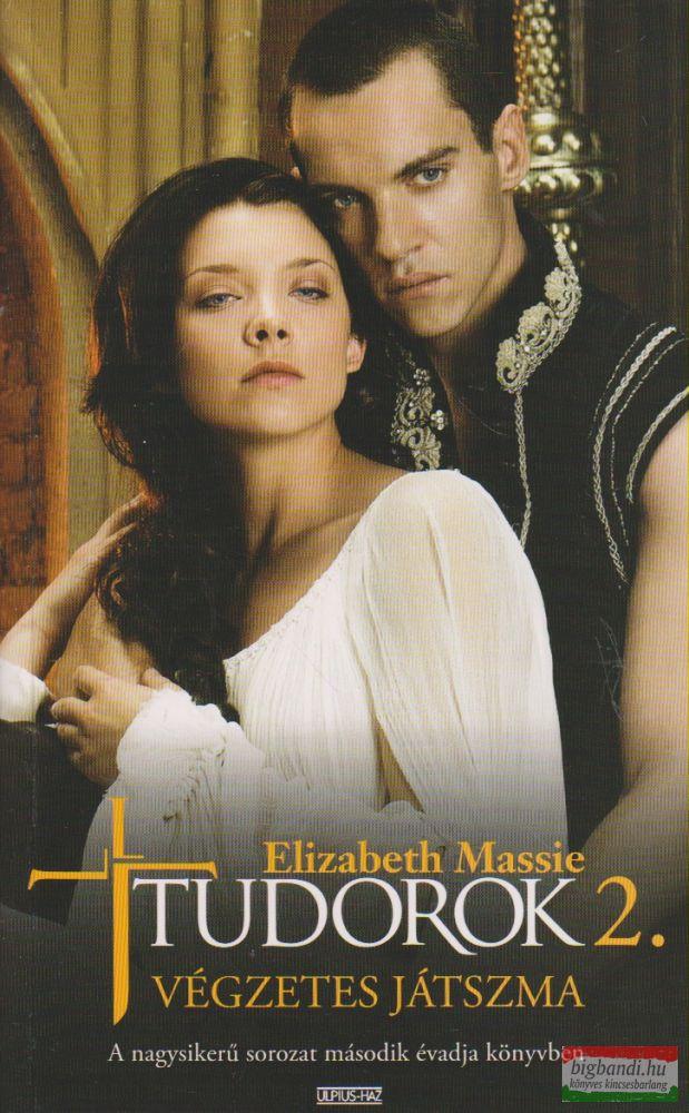 Elizabeth Massie - Tudorok 2. - Végzetes játszma