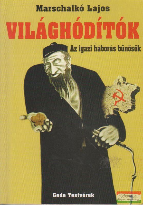Marschalkó Lajos - Világhódítók
