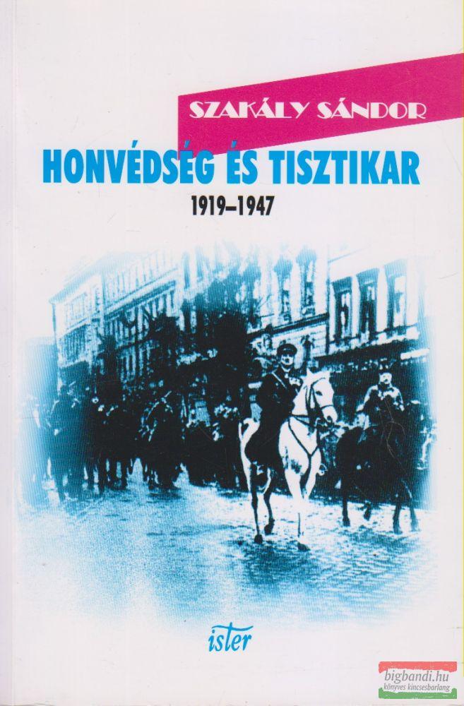 Honvédség és tisztikar 1919-1947