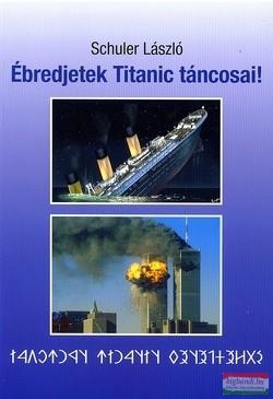 Ébredjetek Titanic táncosai!