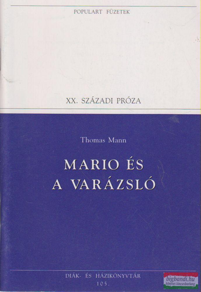 Thomas Mann - Mario és a varázsló / Wälsung-vér / Zűrzavar és kora bánat