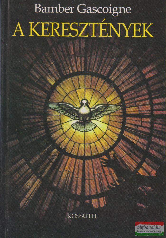 Bamber Gascoigne - A keresztények