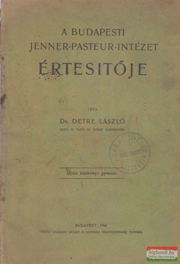 Dr. Detre László - A budapesti Jenner-Pasteur-Intézet értesítője
