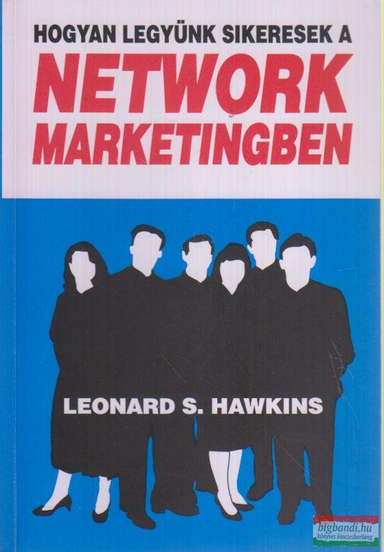 Hogyan legyünk sikeresek a network marketingben