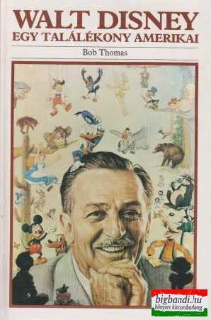 Walt Disney: Egy találékony amerikai