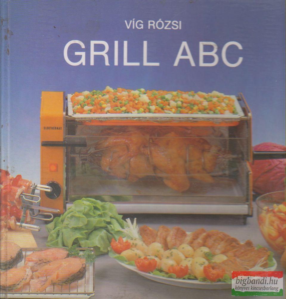 Grill ABC - Tanácsok, receptek