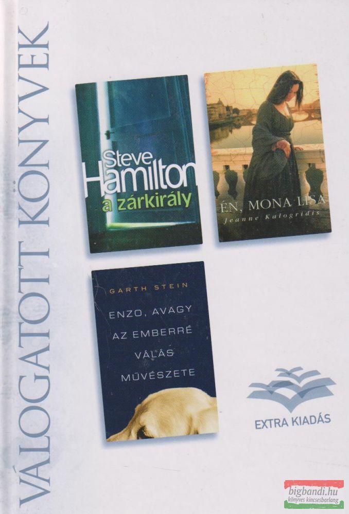 Steve Hamilton - A zárkirály / Jeanne Kalogridis - Én, Mona Lisa / Garth Stein - Enzo, avagy az emberré válás művészete