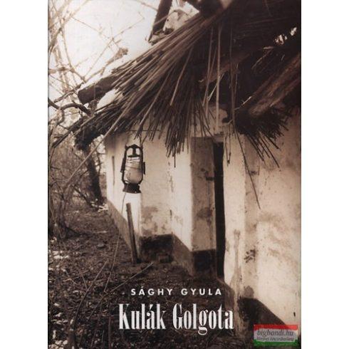 Sághy Gyula - Kulák Golgota