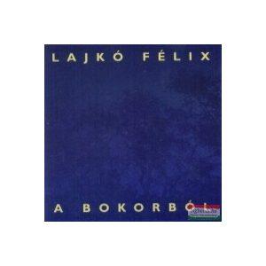 Lajkó Félix - A bokorból CD