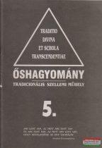 Őshagyomány 5. - Tradicionális szellemi műhely